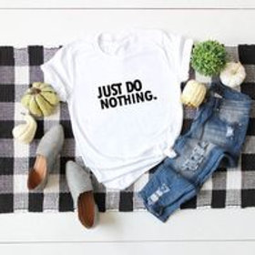 Just do nothing women's cotton print T-shirt
