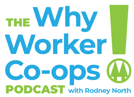 The Why Worker Co-ops Podcast with Rodney North Teal and Green Logo