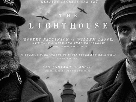 "The Lighthouse: ""It's about two blokes stuck in a lighthouse"" and it happens to be excellent."
