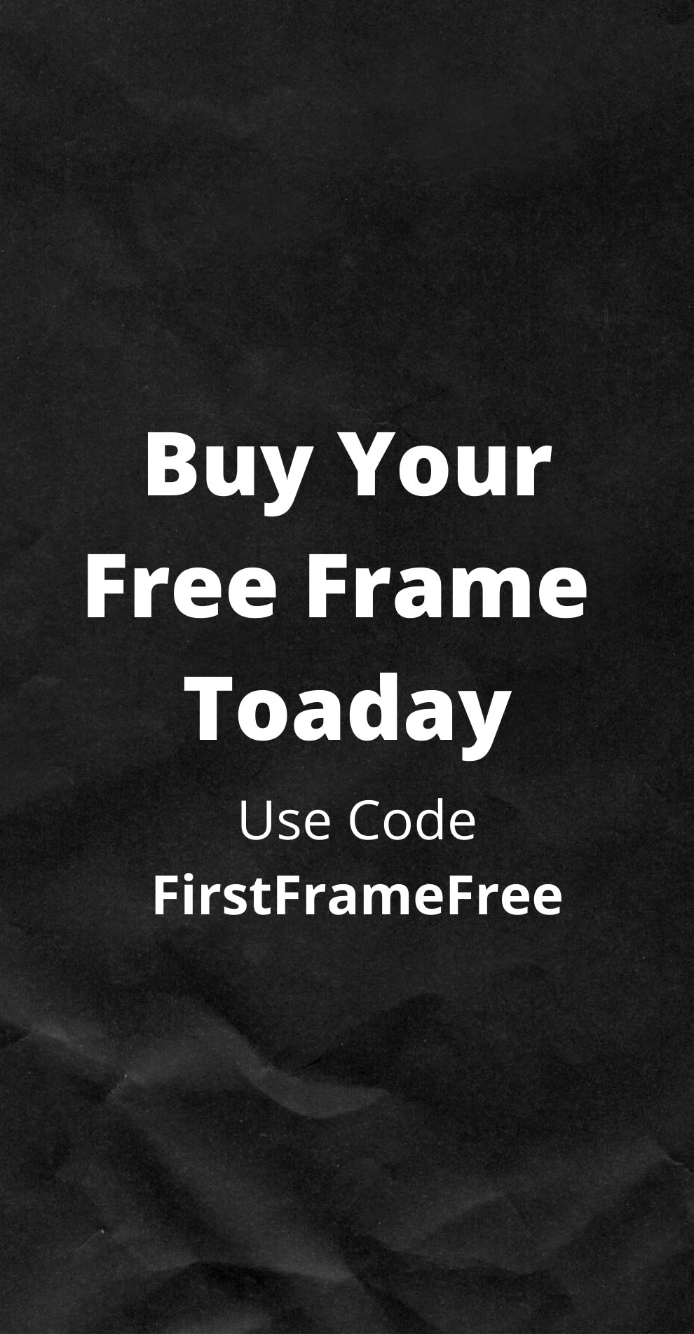 buy your free frame today