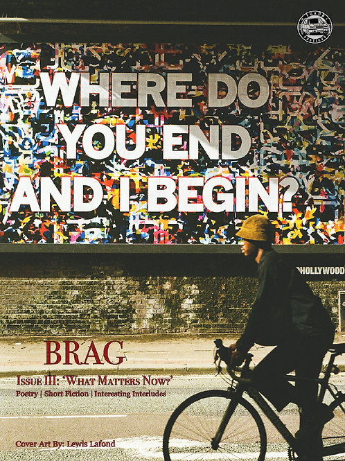 BRAG Issue III: 'What Matters Now?'