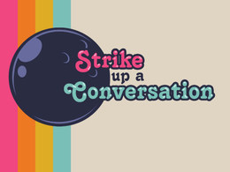 Strike up a Conversation proposal (2019)