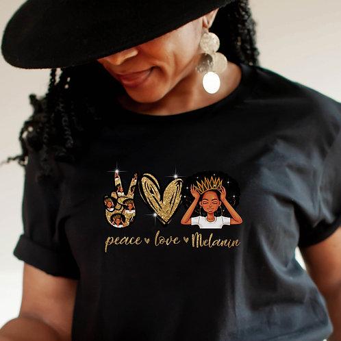 Peace Love Melanin   Women's Unisex T-Shirt
