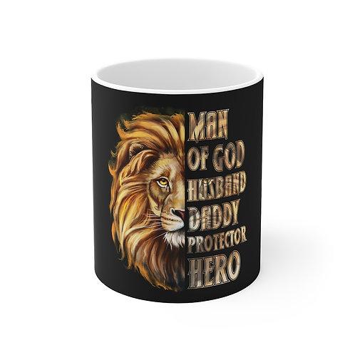 Man Of God, Father, Daddy, Protector, Hero Mug 11oz