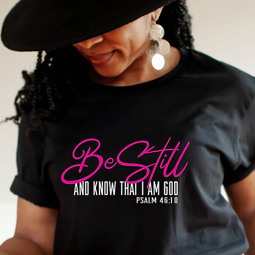 Be Still & Know That I Am God | Women's Unisex T-Shirt | Tap to see more...