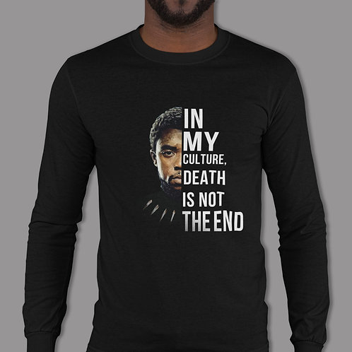 Chadwick Boseman | My Culture Death Is Not The End | Unisex Long Sleeve T-Shirt