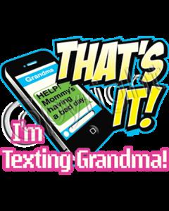 grandma thats it im texting.png