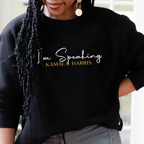 "Kamala Harris ""I'm Speaking"" Women's Unisex Sweatshirt"