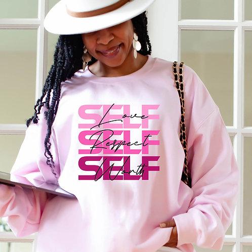 Self Love | Self Respect | Self Worth | Women's Unisex Sweatshirt