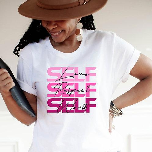 Self Love | Self Respect | Self Worth | Women's Unisex Fit T-Shirt