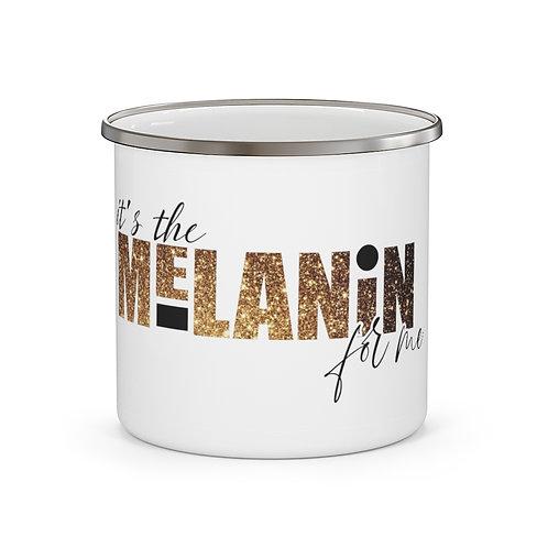 It's The Melanin For Me Mug | Black Lives Matter Coffee Tea Cup | BLM Mug 12 oz