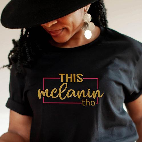 This Melanin 'Tho | Black Queen | Unisex T-Shirt | Black Girl Magic