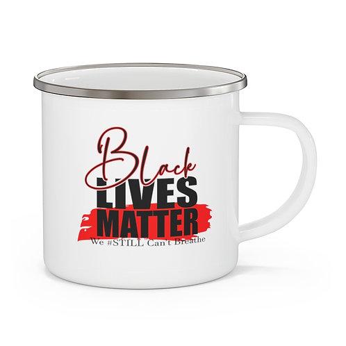 Black Lives Matter | We Still Can't Breathe Coffee Tea Cup | BLM Mug 12oz