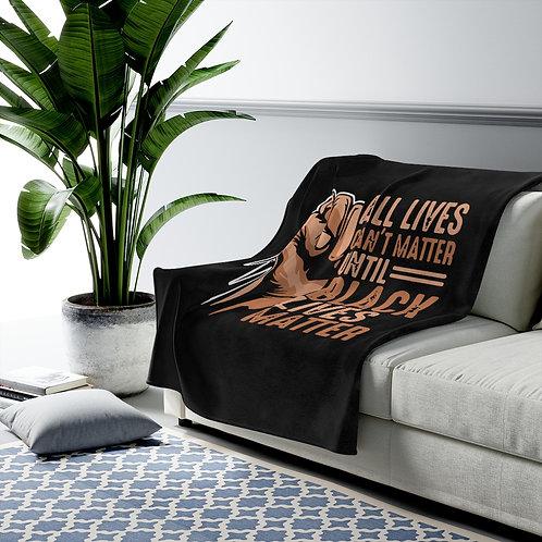 All Lives Cant Matter Until Black Lives Matter Velveteen Plush Blanket
