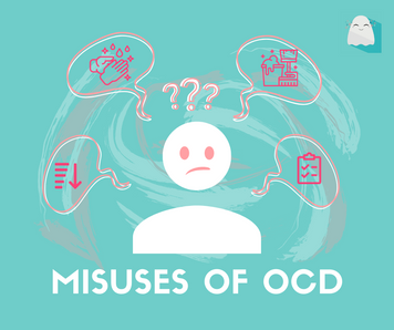 OCD and It's Misuses!