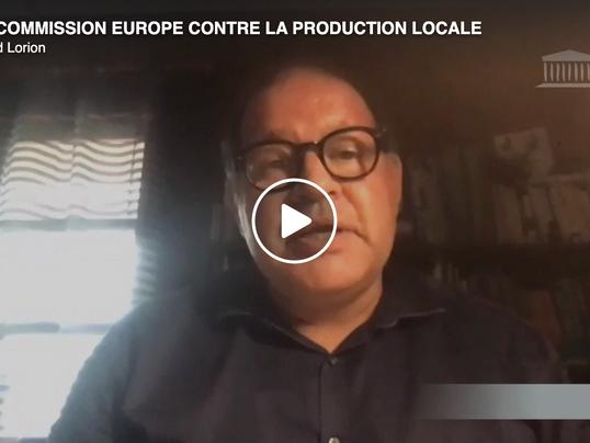 La commission Europe contre la production locale