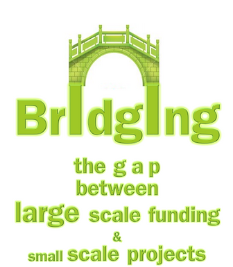 Bridging the cap between large scale funding and small scale projects