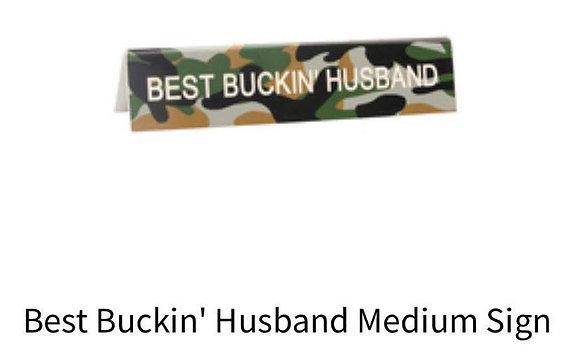 Best Buckin' Husband Sign