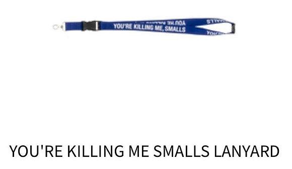 You're Killing Me Smalls Lanyard