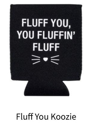Fluff You Koosie
