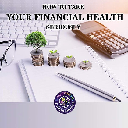 How to Take your Financial Health Seriously