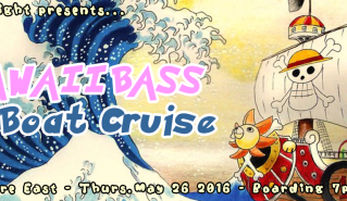 MAY.26.2016【Kawaii Bass Boat Cruise】
