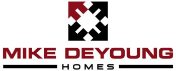 Great thanks to Mike DeYoung Homes!