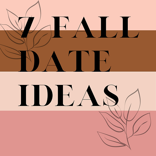 7 Fall Date Night Ideas
