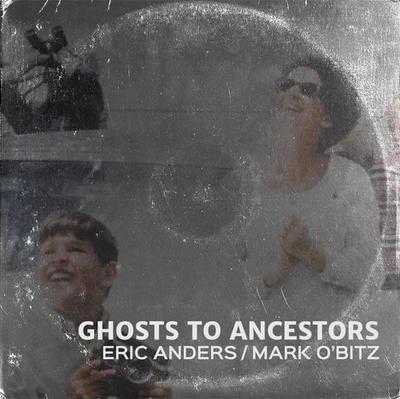 GHOSTS TO ANCESTORS
