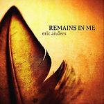 EricAnders-RemainsInMe.jpg