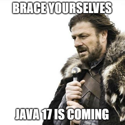 brace yourselves java 17 is coming (6/6)