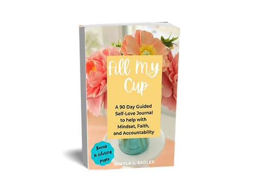 Fill My Cup 90 day Guided Self-Love Journal