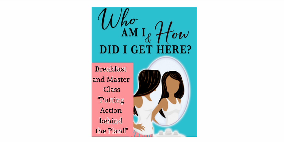 Who Am I & How Did I Get Here Breakfast and Master Class