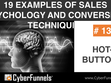 19 EXAMPLES OF SALES PSYCHOLOGY AND CONVERSION TECHNIQUES #13 - HOT-BUTTONS
