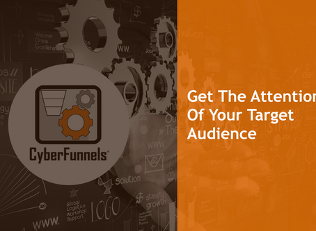 GET THE ATTENTION OF YOUR TARGET AUDIENCE