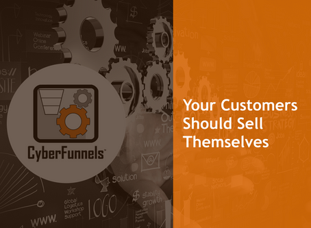 #2 - YOUR CUSTOMERS SHOULD SELL THEMSELVES!