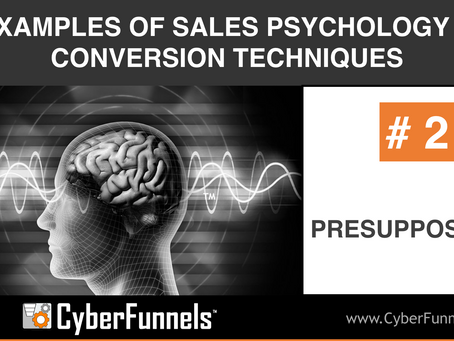 19 EXAMPLE OF SALES PSYCHOLOGY AND CONVERSION TECHNIQUES #2 - PRESUPPOSITION