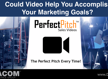 PERFECT PITCH SALES VIDEO #11 - Could Video Help You Accomplish Your Marketing Goals?