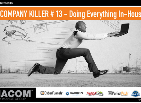COMPANY KILLER # 13 - Doing Everything In-House