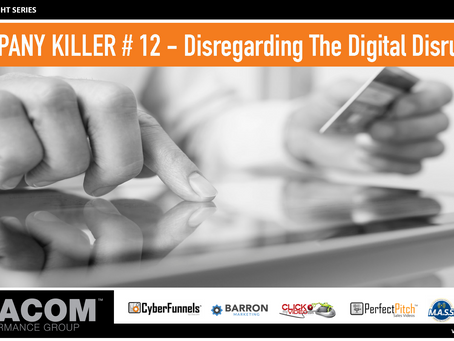 COMPANY KILLER # 12 - Disregarding The Digital Disruption