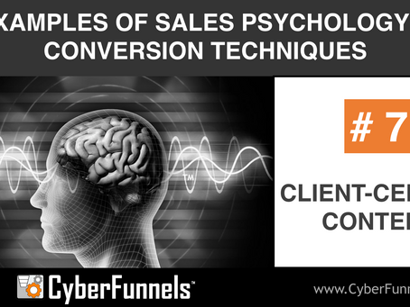 19 EXAMPLES OF SALES PSYCHOLOGY AND CONVERSION TECHNIQUES #7 - CLIENT-CENTRIC CONTENT