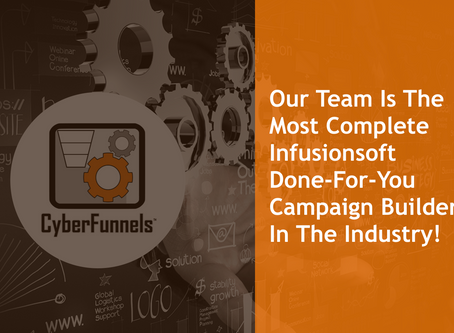 #5 - Our team is the most complete Infusionsoft Done-For-You campaign builder in the industry!