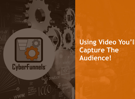 #3 - USING VIDEO YOU'LL CAPTURE THE AUDIENCE!
