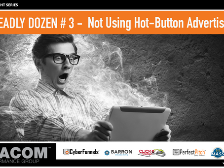 COMPANY KILLER # 3 - Not Using Hot-Button Advertising