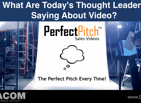 PERFECT PITCH SALES VIDEO #7 - What Are Today's Thought Leaders Saying About Video?