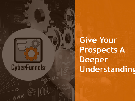 GIVE YOUR PROSPECTS A DEEPER UNDERSTANDING