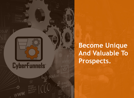 BECOME UNIQUE AND VALUABLE TO PROSPECTS