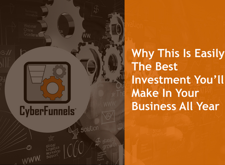WHY THIS IS EASILY THE BEST INVESTMENT YOU'LL MAKE IN YOUR BUSINESS ALL YEAR