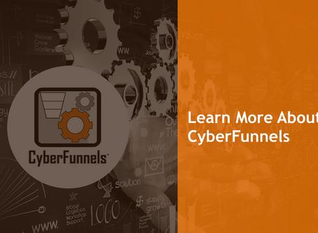 LEARN MORE ABOUT CYBERFUNNELS