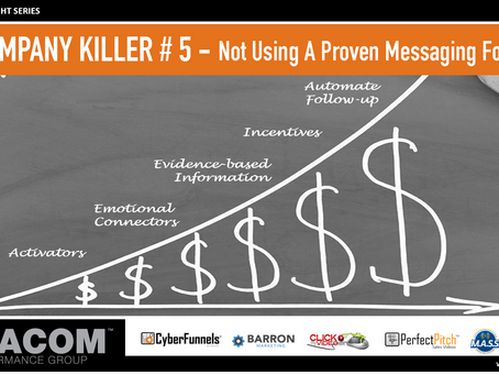 COMPANY KILLER # 5 - Not Using A Proven Messaging Formula